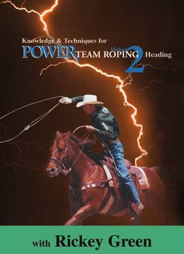 Rickey Green: Method 2 Power Team Roping Heading