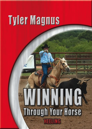 Tyler Magnus: Winning Through Your Horse - Heeling